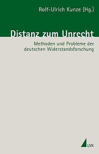 9783896697103: Distanz zum Unrecht: Methoden und Probleme der deutschen Widerstandsforschung