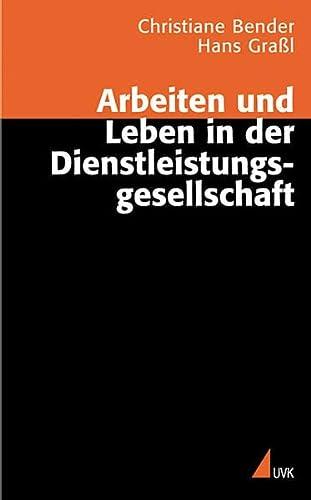 9783896697233: Arbeiten und Leben in der Dienstleistungsgesellschaft.