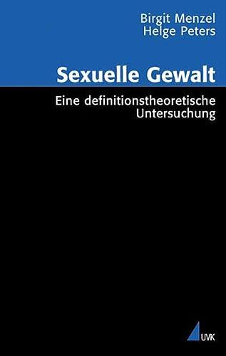 9783896697370: Sexuelle Gewalt: Eine definitionstheoretische Untersuchung