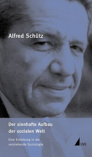 Der sinnhafte Aufbau der sozialen Welt: Alfred Sch�tz