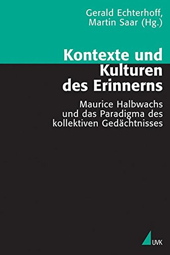 9783896698148: Kontexte und Kulturen des Erinnerns: Maurice Halbwachs und das Paradigma des kollektiven Gedächtnisses