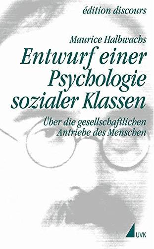 9783896698735: Entwurf einer Psychologie sozialer Klassen: �ber die gesellschaftlichen Antriebe des Menschen: Bd. 1.