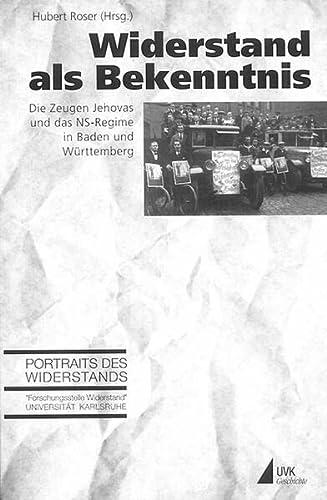 9783896698995: Widerstand als Bekenntnis: Die Zeugen Jehovas und das NS-Regime in Baden und W�rttemberg