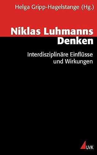9783896699589: Niklas Luhmanns Denken: Interdisziplinäre Einflüsse und Wirkungen