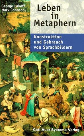9783896701084: Leben In Metaphern: Konstruktion Und Gebrauch Von Sprachbildern
