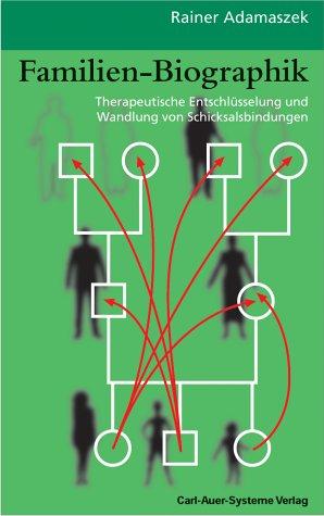 9783896701909: Familien-Biographik. Therapeutische Entschlüsselung und Wandlung von Schicksalbindungen