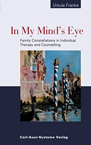 9783896704108: In My Mind's Eye: Family Constellations in Individual Therapy and Counselling.