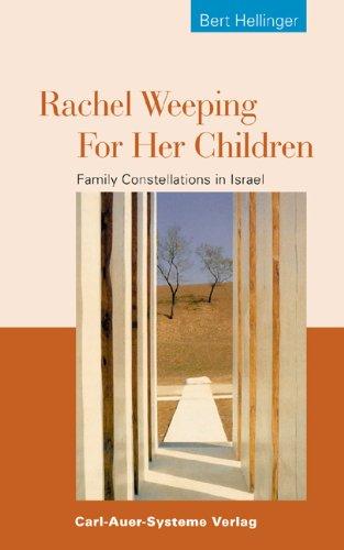 9783896704245: Rachel Weeping for Her Children: Family Constellations in Israel