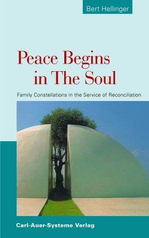 9783896704252: Peace begins in the Soul. Family Constellations in the Service of Reconciliation