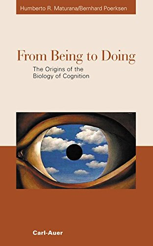 9783896704481: From Being to Doing. The Origins of the Biology of Cognition.