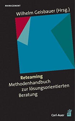 9783896704535: Reteaming. Methodenhandbuch zur lösungsorientierten Beratung