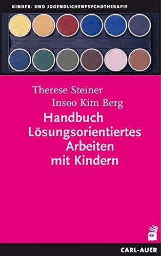 9783896704788: Handbuch Lösungsorientiertes Arbeiten mit Kindern