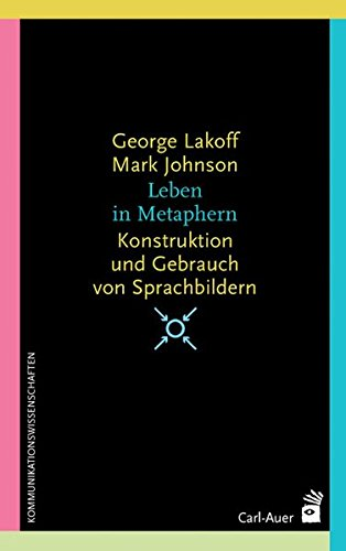 Leben in Metaphern (9783896704870) by George Lakoff