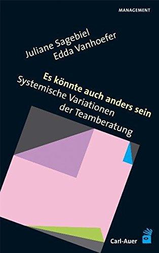 Es könnte auch anders sein Systemische Variationen: Juliane Sagebiel (Autor),