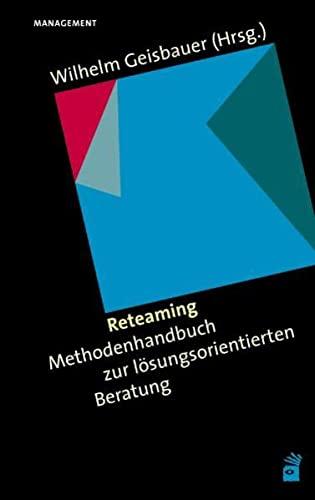 9783896705648: Reteaming: Methodenhandbuch zur lösungsorientierten Beratung