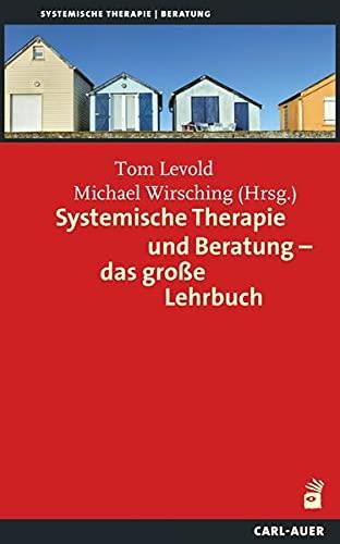 9783896705778: Systemische Therapie und Beratung - das große Lehrbuch: Das große Lehrbuch