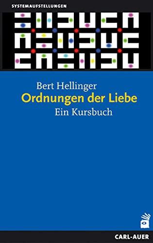 Ordnungen der Liebe: Ein Kursbuch - Hellinger, Bert