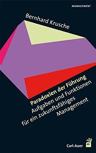 9783896706195: Paradoxien der F�hrung: Aufgaben und Funktionen f�r ein zukunftsf�higes Management