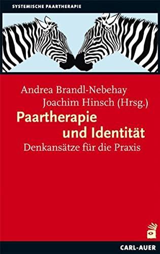 Paartherapie und Identität: Denkansätze für die Praxis: Ingrid Egger, Katharina