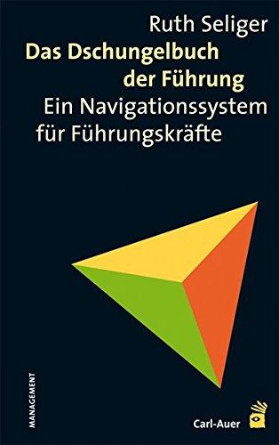 9783896707611: Das Dschungelbuch der F�hrung: Ein Navigationssystem f�r F�hrungskr�fte