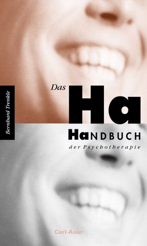 Das Ha-Handbuch der Psychotherapie - Bernhard Trenkle