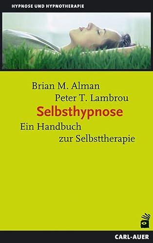 9783896708427: Selbsthypnose: Ein Handbuch zur Selbsttherapie