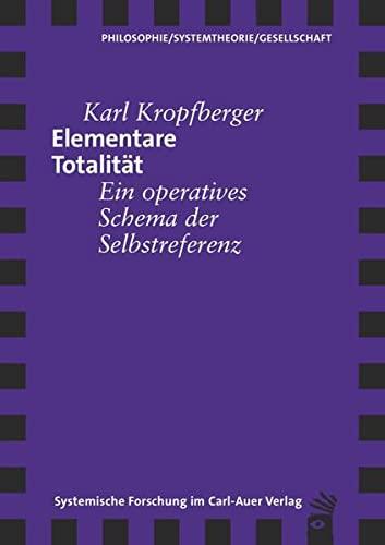 9783896709790: Elementare Totalität: Eine operatives Schema der Selbstreferenz