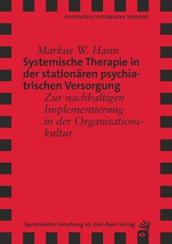 9783896709875: Systemische Therapie in der stationären psychiatrischen Versorgung: Zur nachhaltigen Implementierung in der Organisationskultur