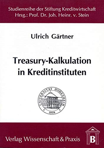 Treasury-Kalkulation in Kreditinstituten: Ulrich G�rtner