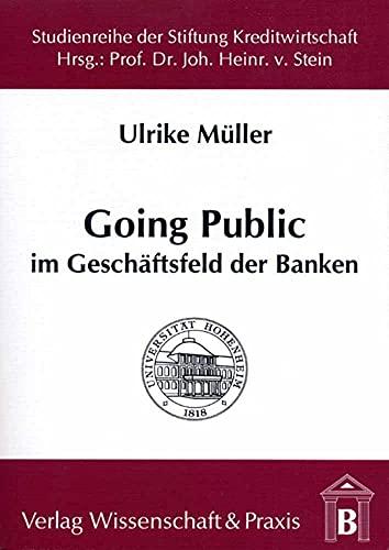 Going Public im Geschäftsfeld der Banken: Ulrike M�ller