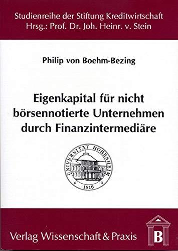 Eigenkapital für nicht börsennotierte Unternehmen durch Finanzintermediäre: Philip ...