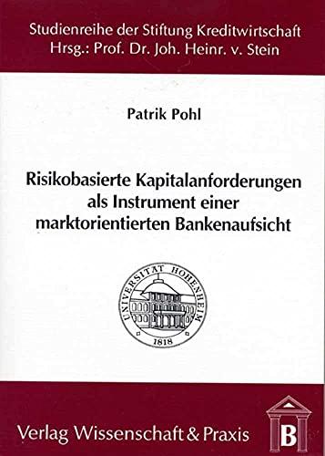 Risikobasierte Kapitalanforderungen als Instrument einer marktorientierten Bankenaufsicht: Unter ...