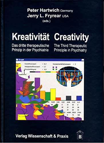 Creativity: The Third Therapeutic Principle in Psychiatry: Hartwich, Peter; Fryrear, Jerry L. (...
