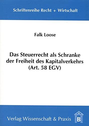 Das Steuerrecht als Schranke der Freiheit des Kapitalverkehrs (Art. 58 EGV): Falk Loose