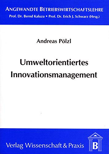 Umweltorientiertes Innovationsmanagement: Andreas P�lzl