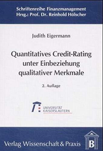 Quantitatives Credit-Rating unter Einbeziehung qualitativer Merkmale: Judith Eigermann