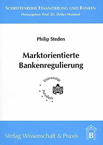 Marktorientierte Bankenregulierung: Philip Steden