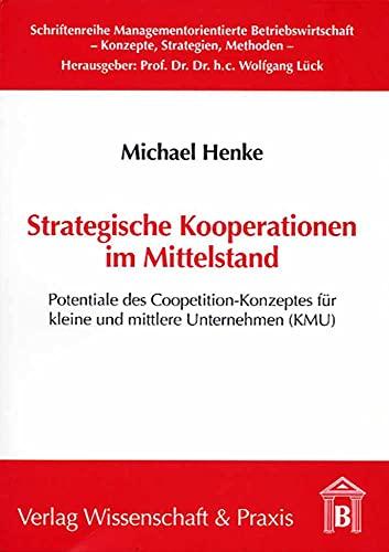 Strategische Kooperationen im Mittelstand: Michael Henke