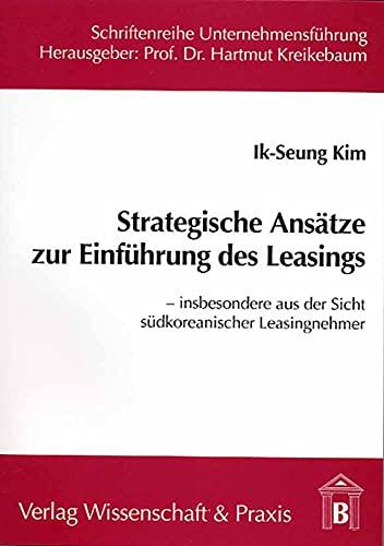 Strategische Ansätze zur Einführung des Leasings: Ik-Seung Kim