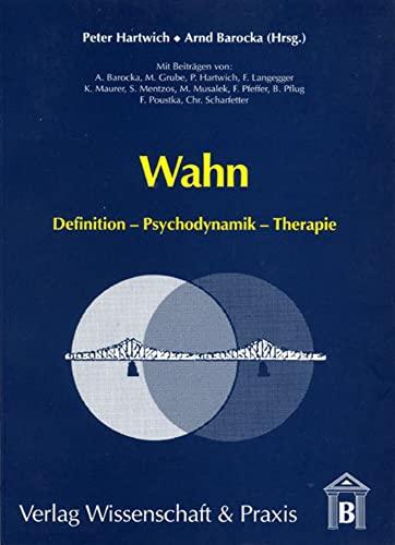9783896732088: Wahn: Definition - Psychodynamik - Therapie