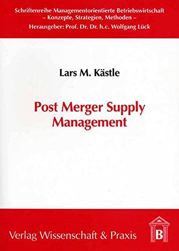 Post Merger Supply Management: Lars M K�stle