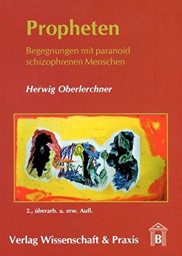 9783896732705: Propheten: Begegnungen mit paranoid schizophrenen Menschen