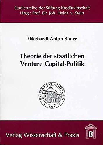 Theorie der staatlichen Venture-Capital-Politik : Begründungsansätze, Wirkungen und Effizienz der ...