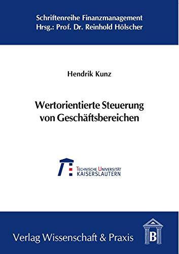 Wertorientierte Steuerung von Geschäftsbereichen: Hendrik Kunz