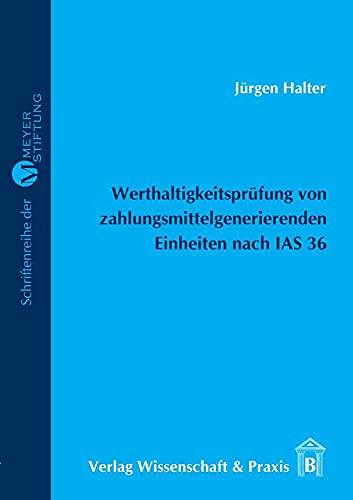 9783896734686: Werthaltigkeitsprüfung von zahlungsmittelgenerierenden Einheiten nach IAS 36