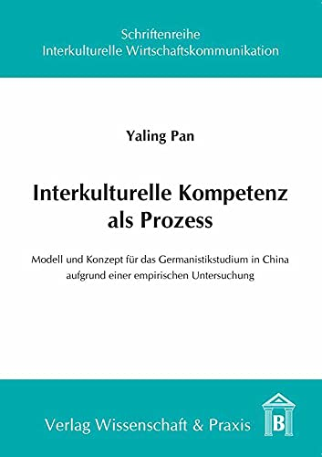 Interkulturelle Kompetenz als Prozess: Yaling Pan