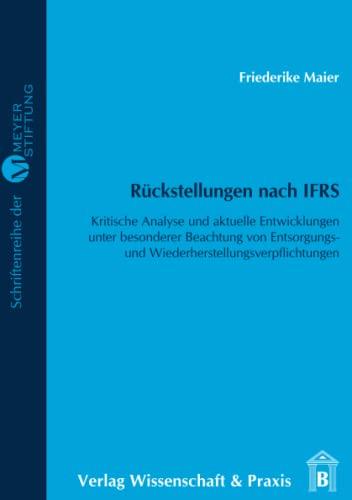 9783896735157: Rückstellungen nach IFRS: Kritische Analyse und aktuelle Entwicklungen unter besonderer Beachtung von Entsorgungs- und Wiederherstellungsverpflichtungen