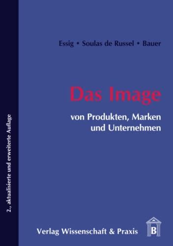 Das Image von Produkten, Marken und Unternehmen: Essig, Carola, Soulas