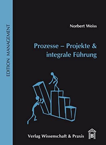 9783896735614: Prozesse - Projekte & integrale Führung