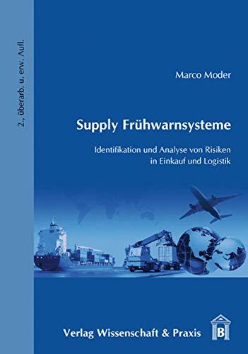9783896735782: Supply Frühwarnsysteme: Identifikation und Analyse von Risiken in Einkauf und Logistik